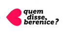 Logo Quem Disse, Berenice ?